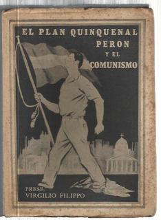Filippo El Plan Quinquenal Perón Y El Comunismo 4ª Edición