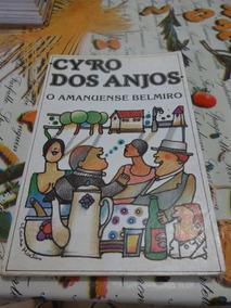 Livro O Amanuense Belmiro - Cyro Dos Anjos