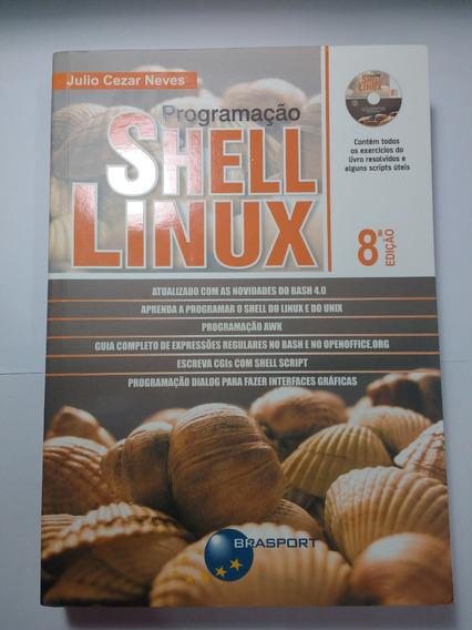 Programação Shell Linux, Julio C. Neves, 8°ed.