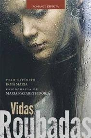 Livro- Vidas Roubadas - Irmã Maria -romance - Frete Gratis