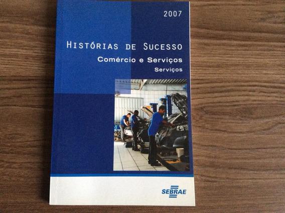 Livro - Historias De Sucesso - Comercio E Serviços - Serviço