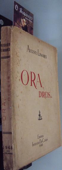 Ora, Direis - Augusto Linhares - 1ª Edição