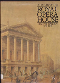 A History Of The Royal Opera House Covent Garden - Livro
