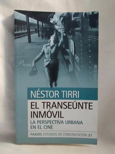 Imagen 1 de 6 de El Transeunte Inmovil Nestor Tirri Perspectiva Urbana Cine