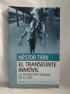 El Transeunte Inmovil Nestor Tirri Perspectiva Urbana Cine