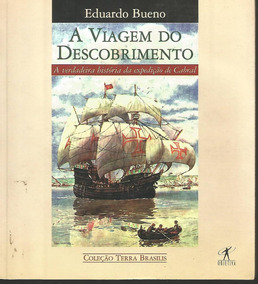 Livro A Viagem Do Descobrimento Eduardo Bueno Promoção