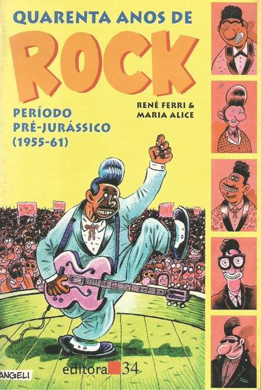 40 Anos De Rock - Período Pré-jurássico - 1955-1961 - Livro