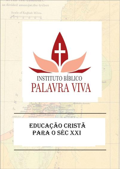 Educação Cristã Para O Século Xxi