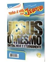 Revista Adolecente: Jesus O Mesmo