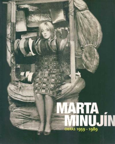 Marta Minujin. Obras 1959 - 1989  - Malva