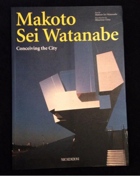 Makoto Sei Watanabe: Conceiving The City (talenti)
