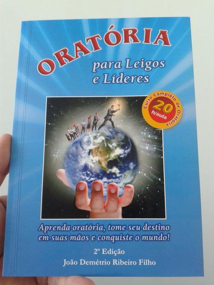 Oratória Para Leigos E Lideres João Demétrio Ribeiro Filho