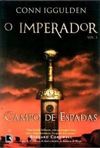 O Imperador - Campo De Espadas - Vol 3 - Conn Iggulden