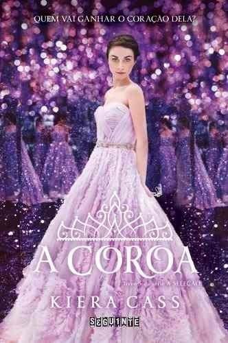 Livro A Coroa - Volume 5 - Série A Seleção - Kiera Cass