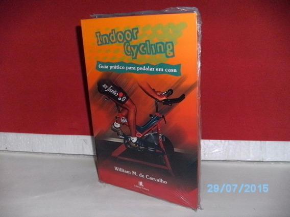 Livro Indoor Crycling Guia Prático P/pedalar Em Casa Lacrado