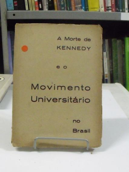 A Morte De Kennedy E O Movimento Universitário No Brasil