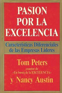 Libro De Gestión : Pasión Por La Excelencia. Peters & Austin