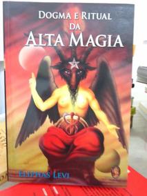 Éliphas Lévi - Dogma E Ritual Da Alta Magia