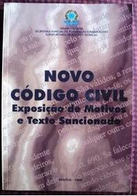 Livro - Novo Código Civil * Exposição De Motivos E Texto San