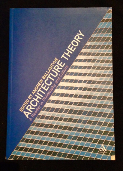 Architecture Theory A Reader In Philosophy And Culture