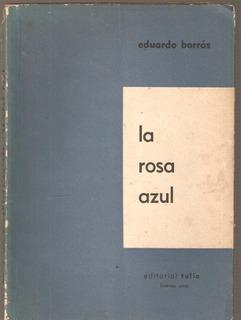 La Rosa Azul - Eduardo Borrás - Teatro - Edit. Talia