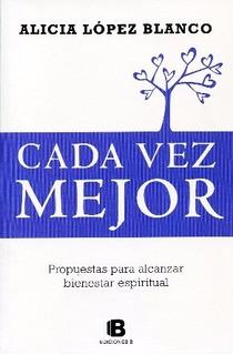 Cada Vez Mejor - Alicia Lopez Blanco - Libro Nuevo