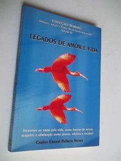 * Legados De Amor E Vida - Carlos Ernani Palheta Nunes