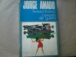 Livro - Tereza Batista Cansada De Guerra - J. Amado - 1972