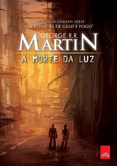 Livro A Morte Da Luz - George R. R. Martin