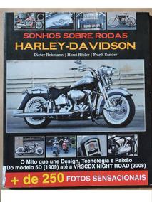 Harley- Davidson Sonhos Sobre Rodas 2008 198 Pgs 250 Fotos