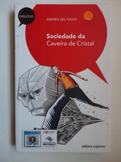 Sociedade Da Caveira De Cristal Andrea Del Fuego