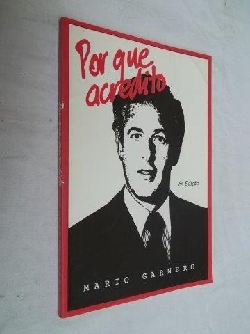 Porque Acredito - Mario Garnero - Livro-usado
