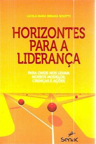 Horizontes Para A Liderança: Para Onde N Sciotti, Lucila Ma