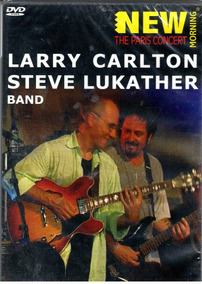 Dvd - Larry Carlton & Steve Lukather Band - The Paris Concer