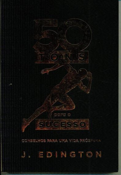 Livro 50 Tons Para O Sucesso - J. Edington - N.1814