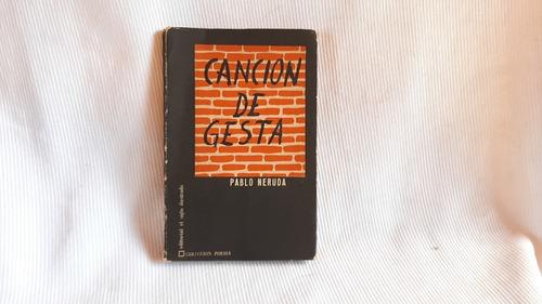 Imagen 1 de 4 de Cancion De Gesta Pablo Neruda El Siglo Ilustrado
