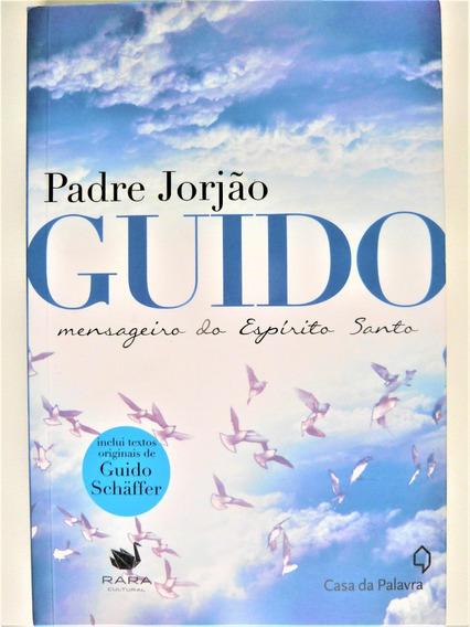 Livro: Guido Mensageiro Do Espírito Santo Padre Jorjão