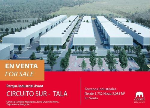 Terreno En Venta Circuito Sur-tala / Land For Sale Circuito Sur Desde 2,082m2 En Industrial Avant