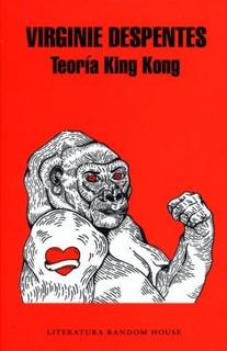 Teoria King Kong Despentes Virginie