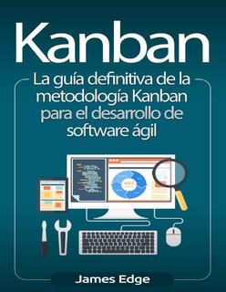 Libro Kanban La Guía Definitiva De La Metodología Agil