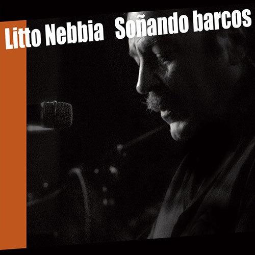 Litto Nebbia - Soñando Barcos + Live 2009 - 2cd