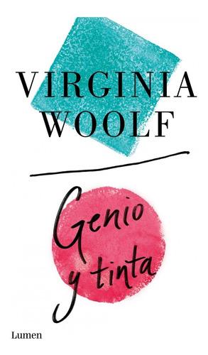 Imagen 1 de 2 de Genio Y Tinta. Virginia Woolf. Lumen