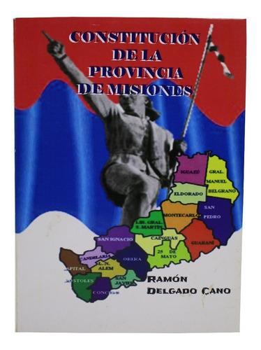Imagen 1 de 2 de La Constitución Provincia De Misiones - Ramon Delgado Cano