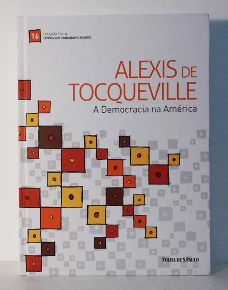 Livro Alexis De Tocqueville A Democracia Na América Folha