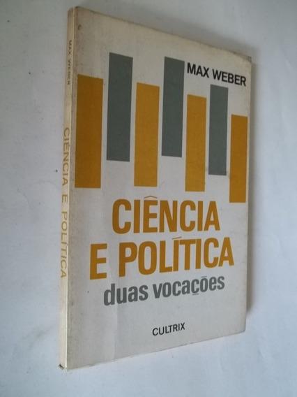 Livro - Ciência E Politica Duas Vocações - Max Weber
