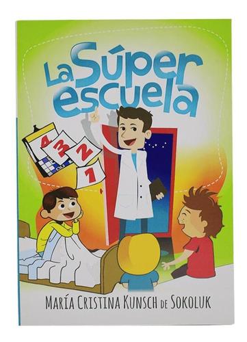 La Súper Escuela - Cristina Kunsch De Sokoluk