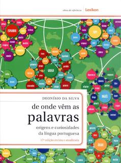 De Onde Vêm As Palavras: Origens E Curiosidades Da Língua...