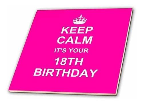 3drose Ct_157651_2 Manten La Calma Es Tu Cumpleaños Numer