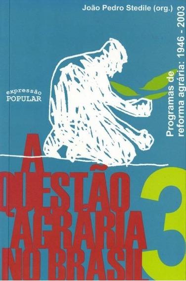 A Questão Agrária No Brasil V.3 Programas De Reforma Agr