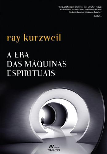 A Era Das Mquinas Espirituais Ray Kurzweil